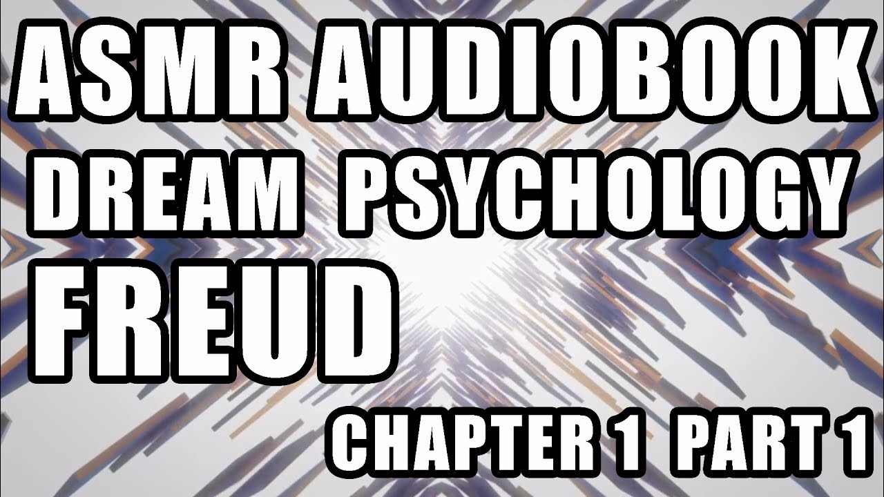 """Dream Psychology"" Freud male audiobook reading in a whisper voice"