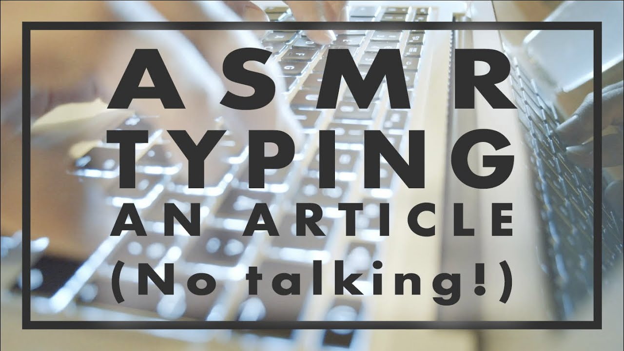 Typing an Article – No Talking